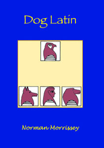 Dog Latin by Norman Morrissey